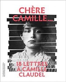 Chère Camille (lettres à Camille Claudel)