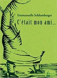 C'était mon ami d'Emmanuelle Schlumberger