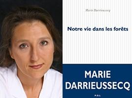 Marie Darrieussecq, Notre vie dans les forêts