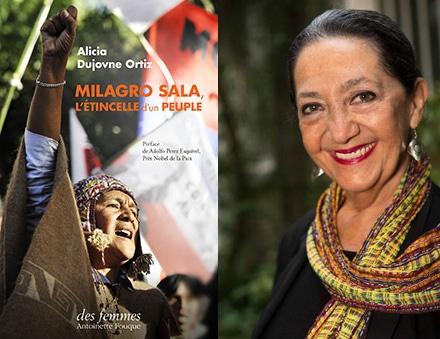 Milagro Sala, l'étincelle d'un peuple d'Alicia Dujovne Ortiz