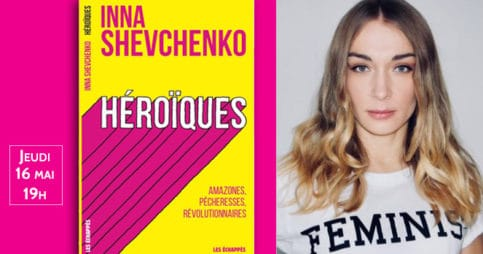 Héroïques d'Inna Shevchenko
